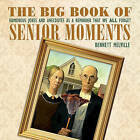 The Big Book of Senior Moments: Humorous Jokes and Anecdotes as a Reminder That We All Forget by Bennett Melville (Hardback, 2015)