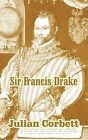 Sir Francis Drake by Sir Julian Corbett (Paperback / softback, 2004)