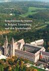 Benediktinische Stätten in Belgien, Luxemburg und den Niederlanden von Walter Stephan (2012, Taschenbuch)