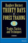 Thirty Days of Forex Trading: Trades, Tactics, and Techniques by Raghee Horner (Hardback, 2006)