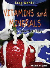 Vitamins and Minerals (Body Needs) (Body Needs) by Jillian Powell