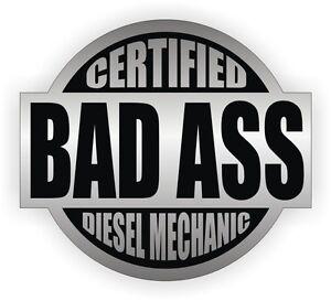 Certified Bad Ass Diesel Mechanic Toolbox Decal /\ Helmet Sticker Label Hard Hat