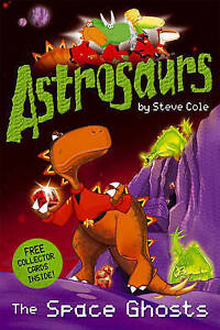 Astrosaurs-The-Space-Ghosts-by-Steve-Cole-Acceptable-Used-Book-Paperback-FRE