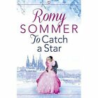 To Catch a Star: Harperimpulse Contemporary Romance by Romy Sommer (Paperback, 2014)