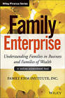 Family Enterprise + Online Assessment Tool: Understanding Families in Business and Families of Wealth by The Family Firm Institute Inc. (Hardback, 2014)