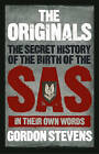 The Originals: The Secret History of the Birth of the SAS - In Their Own Words by Gordon Stevens (Hardback, 2005)