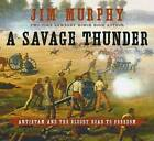A Savage Thunder: Antietam and the Bloody Road to Freedom by Jim Murphy (Hardback, 2009)