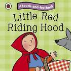 Little Red Riding Hood: Ladybird Touch and Feel Fairy Tales by Penguin Books Ltd (Board book, 2010)