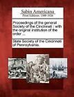 Proceedings of the General Society of the Cincinnati: With the Original Institution of the Order ... by Gale, Sabin Americana (Paperback / softback, 2012)