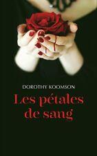 Les pétales de sang.Dorothy KOOMSON.France Loisirs TH6C