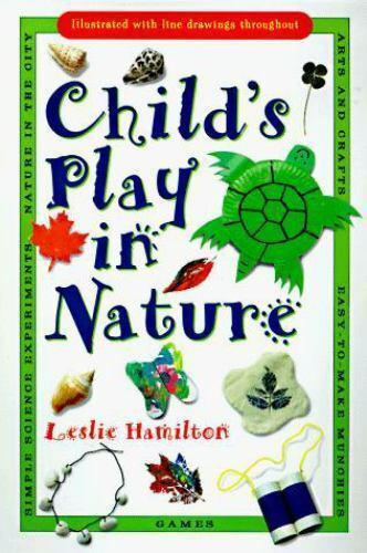 Child's Play in Nature by Leslie Hamilton