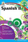 Spanish II, Grades 6-8 by Carson Dellosa Publishing Company (Paperback / softback, 2011)