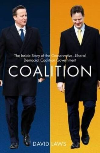 1 of 1 - Coalition: The Inside Story of the Conservative-Liberal Dem Coalition Gov