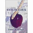 Evil in Eden by Emma Jean Autry (Paperback / softback, 2007)