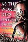 As the World Dies: Untold Tales Vol 1: Volume One by Rhiannon Frater (Paperback / softback, 2012)
