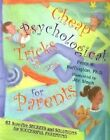 Cheap Psychological Tricks for Parents: 62 Sure-Fire Secrets and Solutions for Successful Parenting by Perry W Buffington (Paperback, 2003)