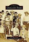 Oakland Park by Oakland Park Historical Society, Anne Sallee (Paperback / softback, 2009)
