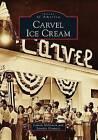 Carvel Ice Cream by Jennifer Dempsey, Lauren McGowen (Paperback / softback, 2009)