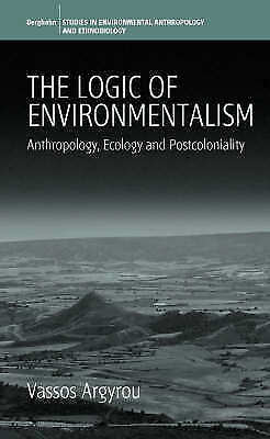 1 of 1 - The Logic Of Environmentalism: Anthropology, Ecology and-ExLibrary