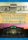 Middle Tennessee State University: A Centennial Legacy by Twin Oaks Press (Hardback, 2011)
