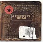 A Tribute to Cold by Various Artists (CD, Jan-2004, Big Eye Music)