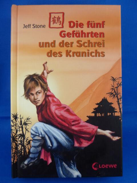 Die fünf Gefährten und der Schrei des Kranichs von Jeff Stone (2007, Geb.)/ Bd.4