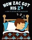 How Zac Got His Z's: A Guide to Getting Rid of Nightmares by Kerri Golding Oransky (Paperback / softback, 2011)