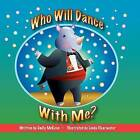 Who Will Dance with Me? by Emily McKeon (Paperback / softback, 2012)