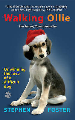 """""""AS NEW"""" Walking Ollie: Or Winning the Love of a Difficult Dog, Foster, Stephen,"""
