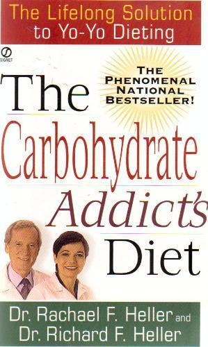 The Carbohydrate Addict's Diet Book By Dr. Rachael F. Heller,Dr. Richard F. Hel