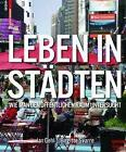 Leben in Städten von Jan Gehl und Birgitte Svarre (2016, Taschenbuch)
