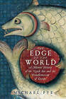 The Edge of the World: A Cultural History of the North Sea and the Transformation of Europe by Michael Pye (Paperback / softback, 2016)