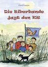 Die Biberbande jagt den KR von Christl Damerow (2013, Gebundene Ausgabe)