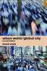 Urban World/Global City by David Clark (Paperback, 2003)