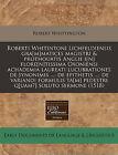 Roberti Whitintoni Lichfeldiensis Gra[m]matices Magistri & Prothouatis Anglie I[n] Flore[n]tissima Oxoniensi Achademia Laureati Lucubrationes de Synonimis ...  : de Epithetis ...: de Variandi Formulis Ta[m] Pedestri Q[uam?] Soluto Sermone (1518) by Robert Whittington (Paperback / softback, 2010)