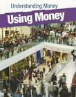 Using Money by Gail Fay (Paperback / softback, 2011)
