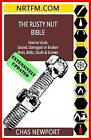 The Rusty Nut Bible: How to Undo Seized, Damaged or Broken Nuts, Bolts, Studs & Screws by Chas Newport (Paperback / softback, 2014)