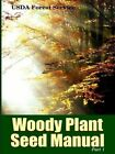 The Woody Plant Seed Manual Part I by Robert P. Karrfalt, Franklin T. Bonner (Paperback, 2015)