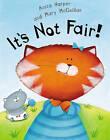 It's Not Fair! by Anita Harper (Paperback, 2007)