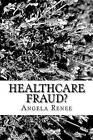 Healthcare Fraud?: Let Me Tell You a Story....... by Angela Renee (Paperback / softback, 2013)