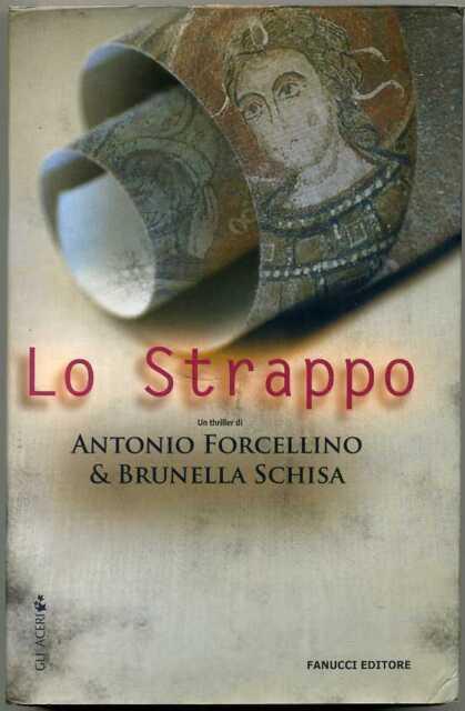 LO STRAPPO di A. Forcellino B. Schisa 1° ed. 2007 Fanucci