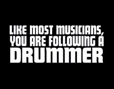 "FOLLOWING DRUMMER VINYL WINDOW DECAL WHITE 3.5x9"" DRUMS CYMBALS MUSICIAN MUSIC"
