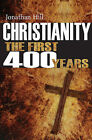 Christianity: The First 400 Years: The Forging of a World Faith by Jonathan Hill (Paperback, 2013)