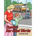 Timothy's School Worries 9781434363640 by Christina Fiorella Book