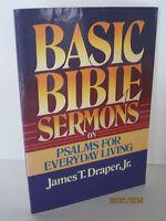Basic Bible Sermons On Psalms For Everyday Living By James T. Draper, Jr.