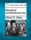 Maryland Constitutional Law. by Alfred S Niles (Paperback / softback, 2010)