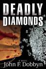 Deadly Diamonds by John F. Dobbyn (Hardback, 2013)