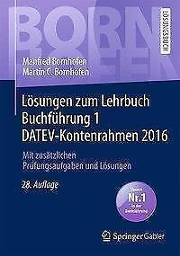 1 von 1 - Lösungen zum Lehrbuch Buchführung 1 DATEV-Kontenrahmen 2016 von Manfred Bornhofe