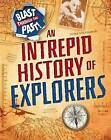 An Intrepid History of Explorers by Izzi Howell (Hardback, 2016)