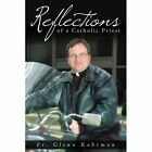 Reflections of a Catholic Priest 9781434358110 by FR Glenn Kohrman Book
